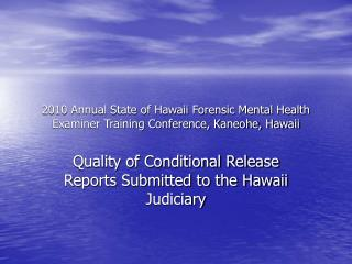 2010 Annual State of Hawaii Forensic Mental Health Examiner Training Conference, Kaneohe, Hawaii
