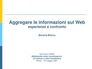 Aggregare le informazioni sul Web esperienze a confronto Bonaria Biancu