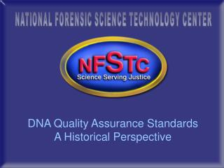 DNA Quality Assurance Standards A Historical Perspective