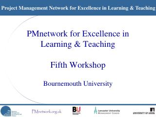 PMnetwork for Excellence in  Learning & Teaching Fifth Workshop