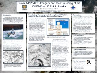 Suomi  NPP VIIRS Imagery and the Grounding of the  Oil Platform  Kulluk  in Alaska Eric Stevens 1  and James Nelson 2