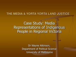 THE MEDIA & YORTA YORTA LAND JUSTICE
