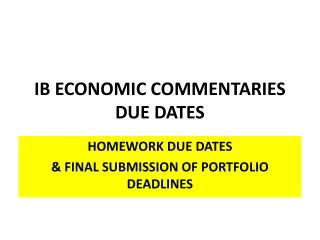 IB ECONOMIC COMMENTARIES DUE DATES