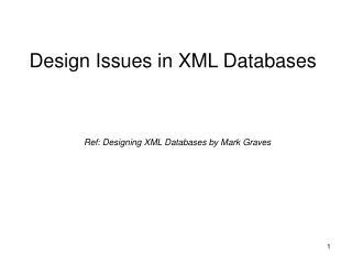 Design Issues in XML Databases