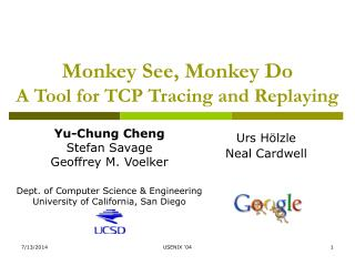 Monkey See, Monkey Do A Tool for TCP Tracing and Replaying