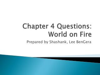 Chapter 4 Questions: World on Fire