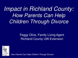 Impact in Richland County: How Parents Can Help Children Through Divorce