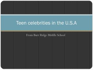Teen celebrities in the U.S.A