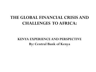 THE GLOBAL FINANCIAL CRISIS AND CHALLENGES  TO AFRICA: