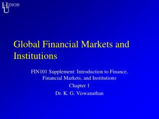 Global Financial Markets and Institutions