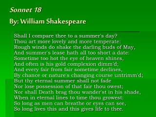 Sonnet 18 By: William Shakespeare