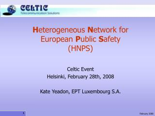 H eterogeneous  N etwork for European  P ublic  S afety (HNPS)