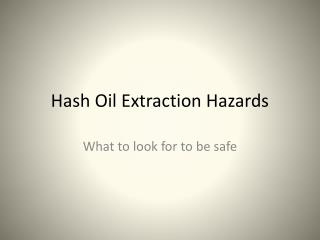 Hash Oil Extraction Hazards
