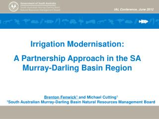 Irrigation Modernisation:  A Partnership Approach in the SA Murray-Darling Basin Region