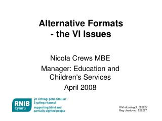 Alternative Formats  - the VI Issues