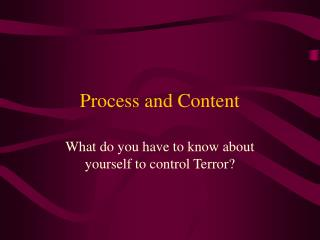 Process and Content