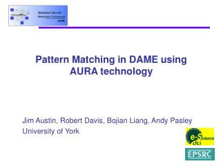 Pattern Matching in DAME using  AURA technology