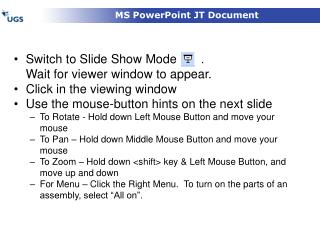 Switch to Slide Show Mode       .   Wait for viewer window to appear. Click in the viewing window Use the mouse-button