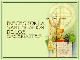 PRECES  POR  LA SANTIFICACIÓN  DE  LOS SACERDOTES