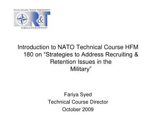 "Introduction to NATO Technical Course HFM 180 on ""Strategies to Address Recruiting & Retention Issues in the Military"""