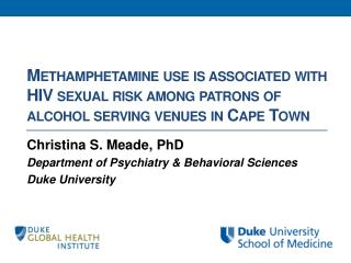 Methamphetamine use is associated with HIV sexual risk among patrons of alcohol serving venues in Cape Town