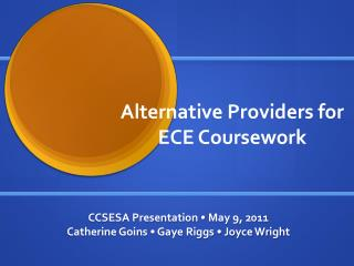 Alternative Providers for ECE Coursework