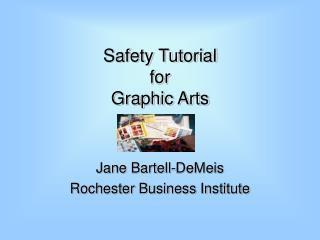 Safety Tutorial for Graphic Arts