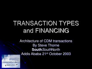 TRANSACTION TYPES and FINANCING