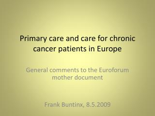 Primary care and care for chronic cancer patients in Europe