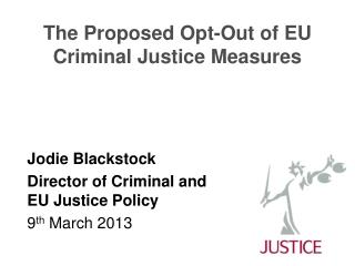 The Proposed Opt-Out of EU Criminal Justice Measures