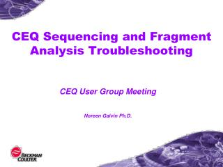 CEQ Sequencing and Fragment Analysis Troubleshooting