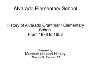 Alvarado Elementary - History Presentation PPT