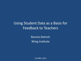 Using Student Data as a Basis for Feedback to Teachers