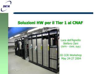 Soluzioni HW per il Tier 1 al CNAF