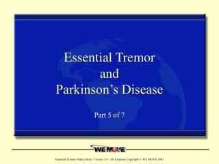 Essential Tremor  and  Parkinson's Disease