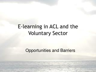 E-learning in ACL and the Voluntary Sector