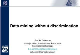Bart W. Schermer eLaw@Leiden, Centrum voor Recht in de Informatiemaatschappij b.w.schermer@law.leidenuniv.nl schermer@c