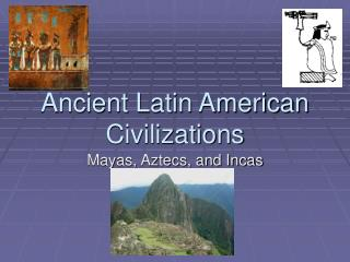 Ancient Latin American Civilizations