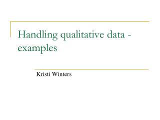 Handling qualitative data - examples