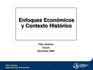 Enfoques Económicos  y Contexto Histórico
