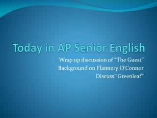 Today in AP Senior English