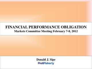 FINANCIAL PERFORMANCE OBLIGATION Markets Committee Meeting February 7-8, 2012