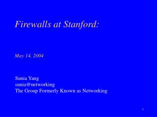 Firewalls at Stanford:   May 14, 2004