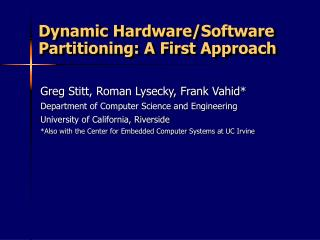 Dynamic Hardware/Software Partitioning: A First Approach