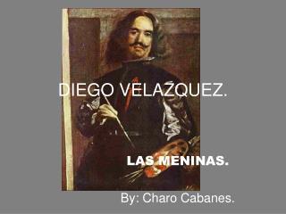 DIEGO VELAZQUEZ.