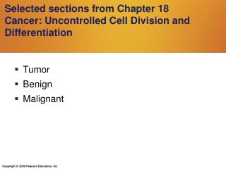 Selected sections from Chapter 18 Cancer: Uncontrolled Cell Division and Differentiation