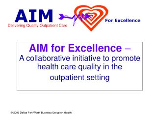 AIM for Excellence  – A collaborative initiative to promote health care quality in the outpatient setting
