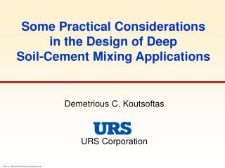 Some Practical Considerations in the Design of Deep Soil-Cement Mixing Applications