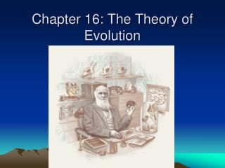 Chapter 16: The Theory of Evolution