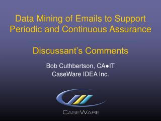 Data Mining of Emails to Support Periodic and Continuous Assurance Discussant's Comments